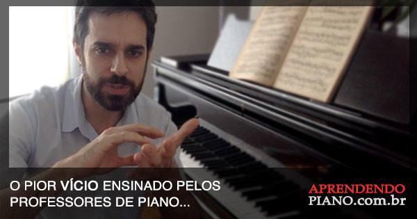 o-pior-vicio-ensinado-pelos-professores-de-piano